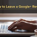 How to Leave Your Favorite Dentist a Google+ Review