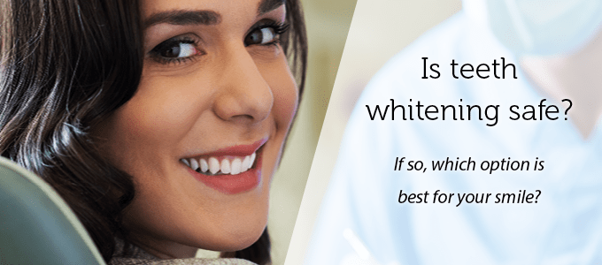 If you're considering teeth whitening, ask your dentist which options are best for your smile.